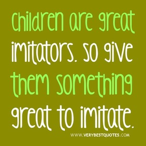 children-quotes-parenting-quotes-Children-are-great-imitators
